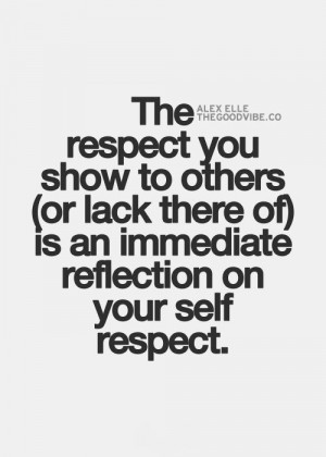 Life Quotes, Inspirational Quotes Respect, Lack Of Respect Quotes ...