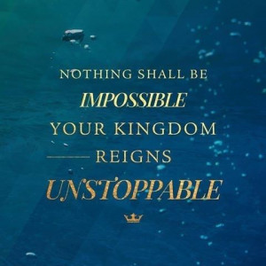 Jesus is unstoppable!