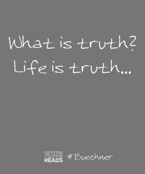 buechner-lifeistruth.png