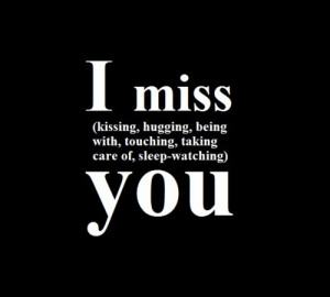 Tags: I miss you love kissing hugging touching love