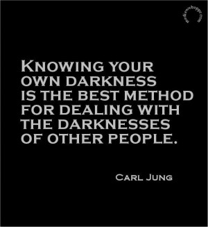 darkness is the best method for dealing with the darknesses of other ...