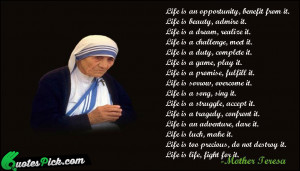 Life Is An Opportunity Quote by Mother Teresa @ Quotespick.com