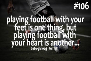 Playing football with your feet is one thing football quote