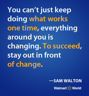 quote from our founder, Sam Walton.