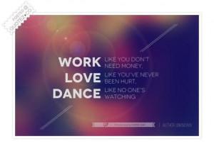 Work love dance quote