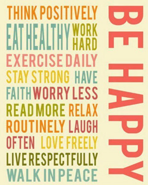 Think Positively Eat Healthy Work Hard Exercise Daily Stay Strong Have ...
