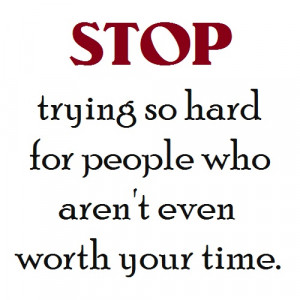 Your Not Worth It Quotes