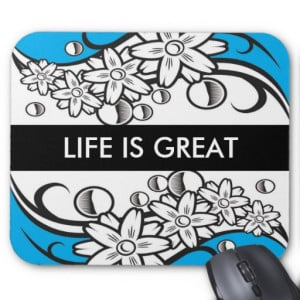 Word Quote -Life is Great Mousepad