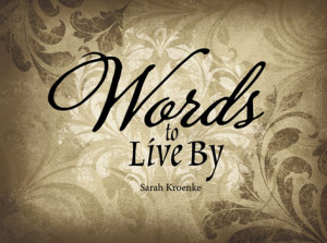 Words To Live By - Padded hardcover, 60 pages