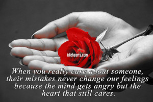 When you really care about someone, their mistakes never change our
