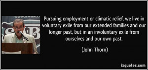 climatic relief, we live in voluntary exile from our extended families ...