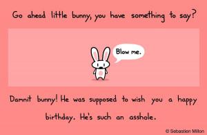 Bunny Doesn't Wish You a Happy Birthday by sebreg
