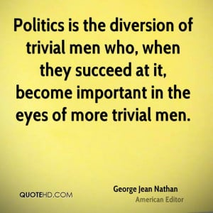 George Jean Nathan Politics Quotes