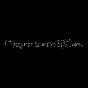 Many Hands Light Work Script Wall Quotes™ Decal