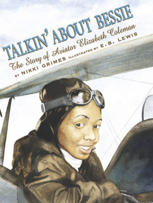 "... Bessie: The Story of Aviator Elizabeth Coleman"" as Want to Read"