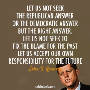 John F. Kennedy Quote (About responsibility republican future ...
