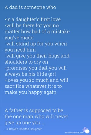 Bad Father Quotes A dad is someone who