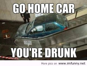 car, you're drunk / Funny Pictures, Funny Quotes – Photos, Quotes ...