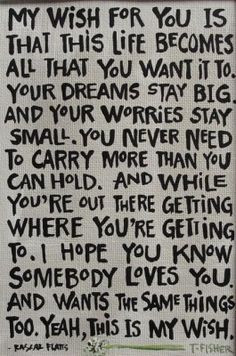 My wish...love this...going to write it in my 16 year olds Birthday ...