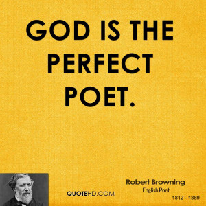 god is the perfect poet robert browning english poet
