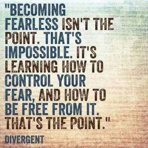 Fear God alone. Dauntless. Divergent.