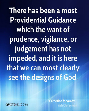 There has been a most Providential Guidance which the want of prudence ...