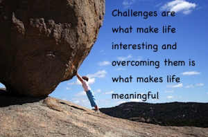 Overcoming Challenges In Life Overcoming-challenges-are-what