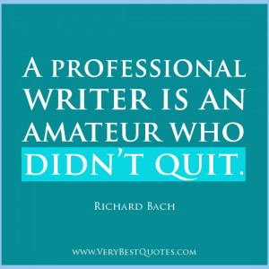 Professional writers quotes, Writers Quotes, Inspirational Quotes for ...