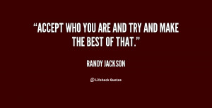 quote-Randy-Jackson-accept-who-you-are-and-try-and-19725.png