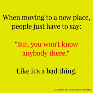 When moving to a new place, people just have to say: