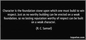 Quotes Building Character ~ Character is the foundation stone upon ...