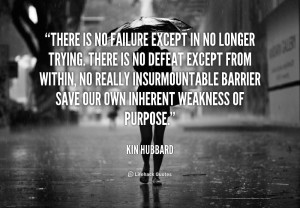 quote-Kin-Hubbard-there-is-no-failure-except-in-no-1-90650_2.png