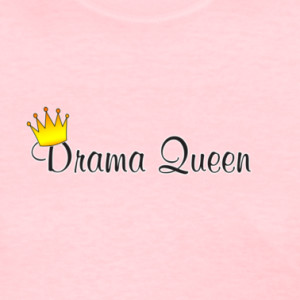 drama queeennnnn everybody knows about the queen of drama i m ...