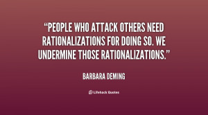 People who attack others need rationalizations for doing so. We ...