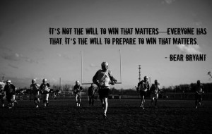 Lacrosse Determination Bear Bryant quote #Rednxlax