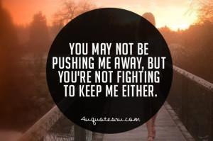 You're pushing me away
