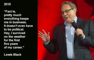Good Pix For Lewis Black Quotes