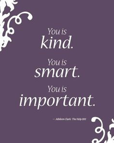Mechie's Loft - You Is Kind, You Is Smart, You Is Important Quote 8x10 ...