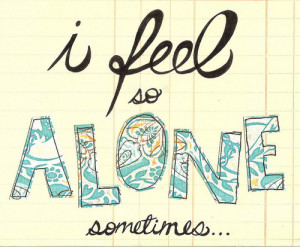 alone, feel, lonely, quote, text