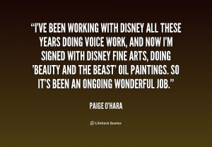 ve been working with Disney all these years doing voice work, and ...