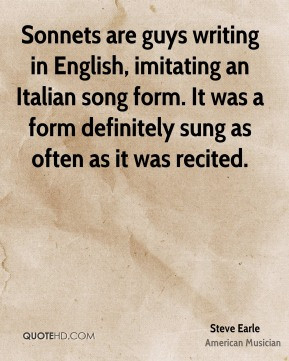 Steve Earle - Sonnets are guys writing in English, imitating an ...