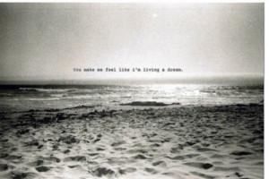 ... me feel like i m living a dream dream sand beach ocean living feel