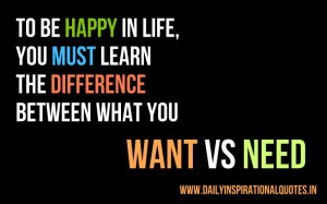 ... The Difference Between What You Want Vs Need - Inspirational Quote