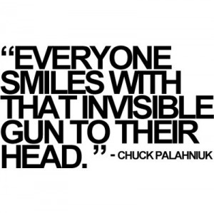 fasfasfd, gun, palahniuk, quote, quotes, smiles, text