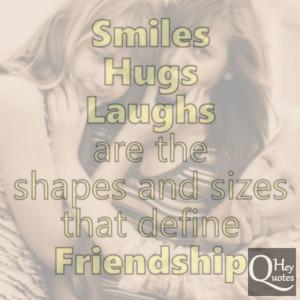 Smiles, hugs and laughs are the shapes and sizes that define ...