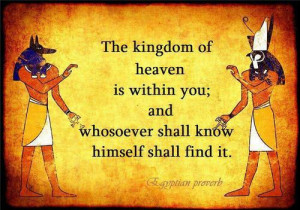 ... of heaven is within you and whosoever shall know himself shall find it