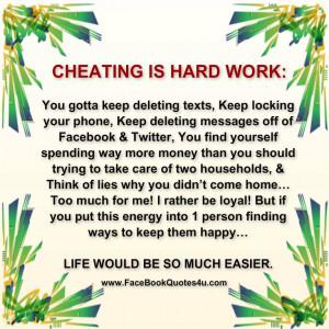 CHEATING IS HARD WORK: You gotta keep
