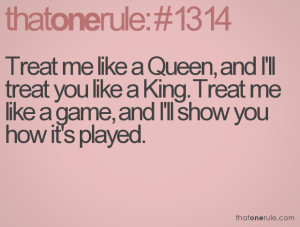 ... like a King. Treat me like a game, and I'll show you how it's played