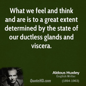 ... extent determined by the state of our ductless glands and viscera