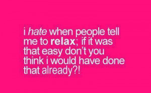... people sayings-How to relax myself-i can't tolerate stupid people